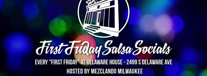 First Friday Salsa Social @ Delaware House
