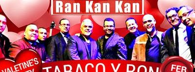 Valentine's Party | Orquesta TABACO Y RON @RanKanKan | FEB 14TH @8pm