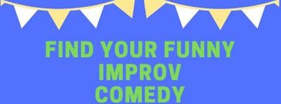 Find Your Funny: 6-Week Improv Intensive