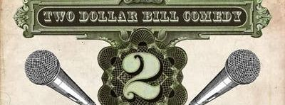 $2 BILL Comedy Show Every Wednesday!