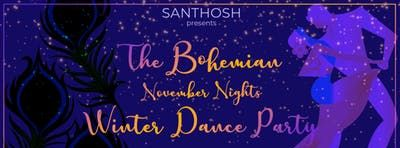 Santhosh - The Bohemian November Nights Winter Dance Party