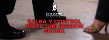 Salsa y Control Vinyl Jam Session Social - Star Dance School