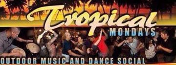 Tropical Monday Outdoor Dance Party - Riverpark Last
