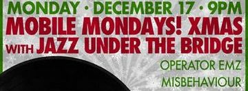 Mobile Mondays! Xmas with Jazz Under The Bridge