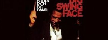 A performance of BUDDY RICH BIG BAND'S 1967 release BIG SWING FACE