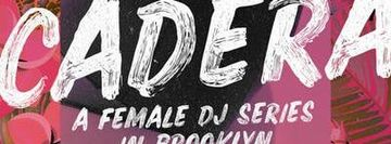 Cadera,  A Female DJ Series in Brooklyn