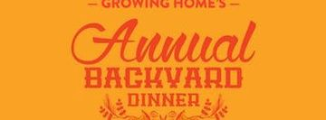 Growing Home's 7th Annual Backyard Dinner
