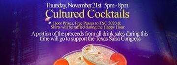 Texas Salsa Congress Cultured  Cocktails w/Fresh Arts