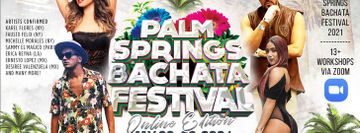 Palm Springs Bachata and Salsa Festival - May 22 - 23, 2021 - Online Edition
